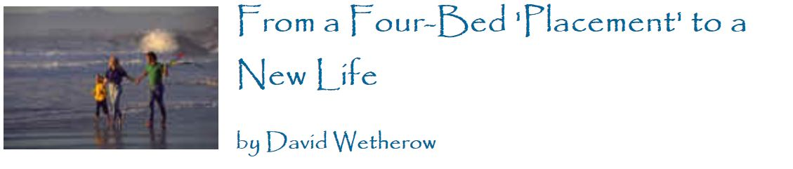 Cover art for: From a Four Bed Placement to a New Life