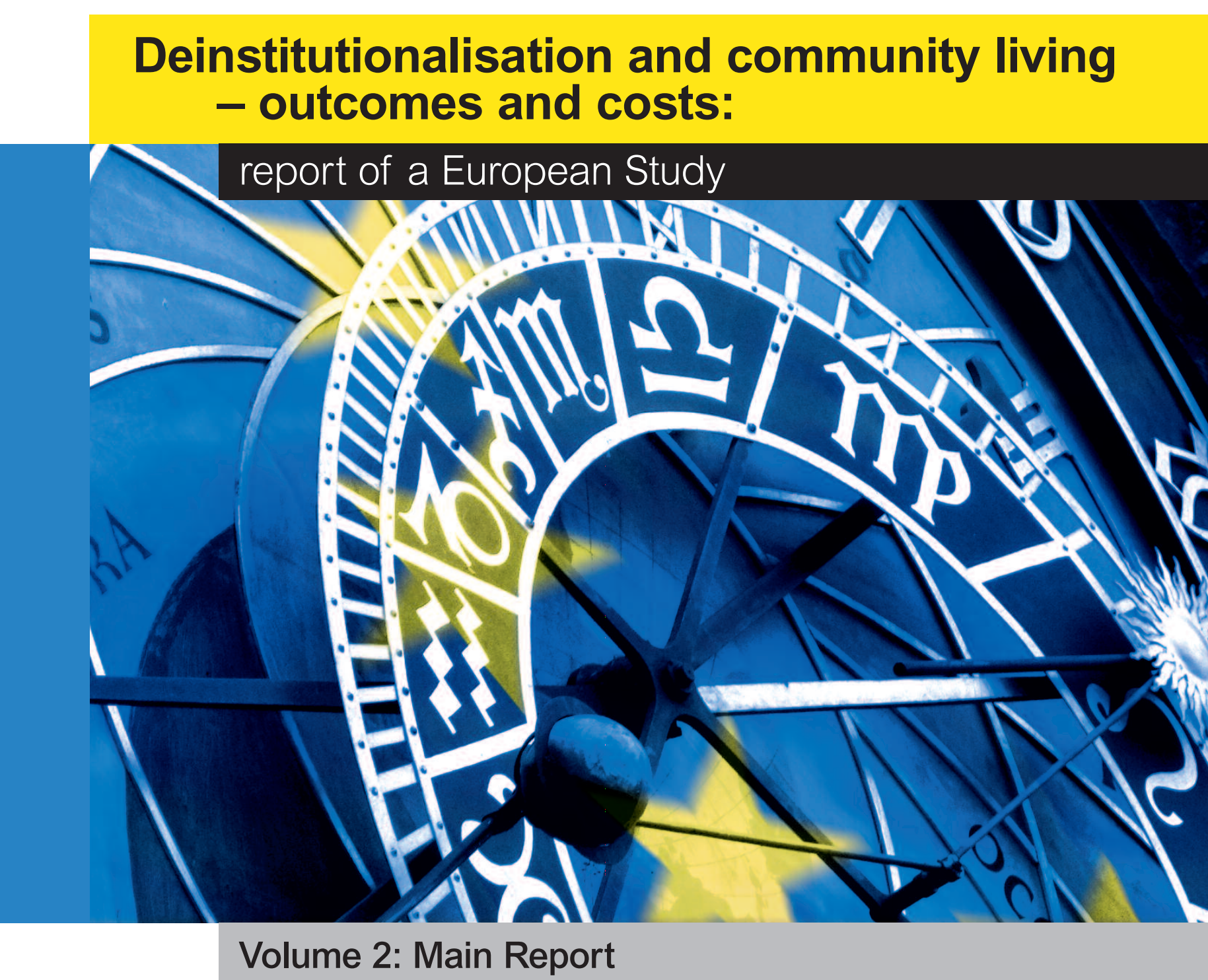 Cover art for: Deinstitutionalisation and community living – outcomes and costs: report of a European Study