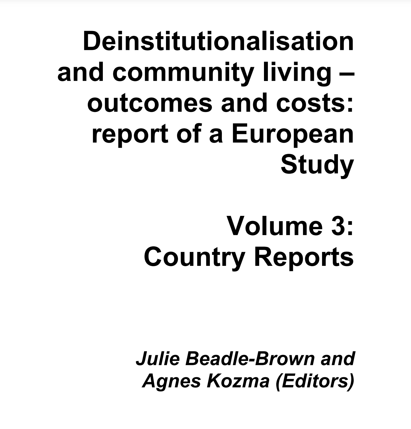 Cover art for: Deinstitutionalisation and community living outcomes and costs: Report of a European  Study
